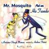 Opening - Mr. Mosquito Put on His Tuxedo - Kids Audiobook