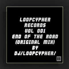 EndOfTheRoad (LoopcypherLive)