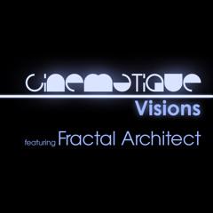 Cinematique Visions 090 - Fractal Architect
