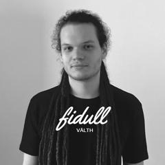 Fidull Podcast 014 - Välth