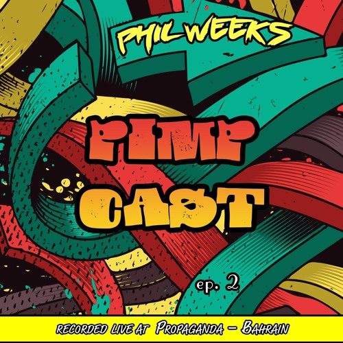 Phil Weeks - Pimpcast Episode #2