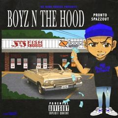 Pronto Spazzout - Boyz N The Hood