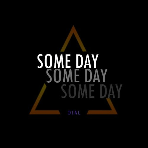 DIAL - SOME DAY
