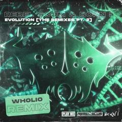 Rebel Scum & Born I - Evolution (wholio Remix)