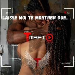 Laisse Moi Te Montrer Que...... By Deejay TMAFIO TMFS