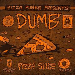 Dumb - Pizza Slice