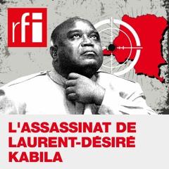 Podcast - L'assassinat de Laurent-Désiré Kabila : un thriller congolais