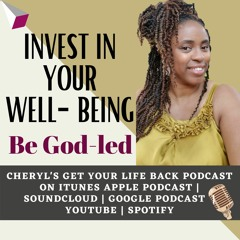 Invest In Your Well-being | Be God-led