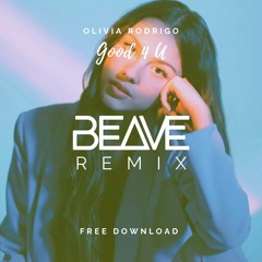 Olivia Rodrigo - Good 4 U (Beave Remix)