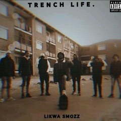 03.Trench Life