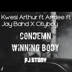 Kwesi Arthur Feat. Ardee X Jay Bahd & City Boy - Condemn Winning Body Feat. Dj Stony Mashup Edits