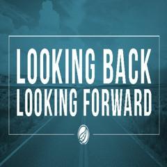Looking Back, Looking Forward - May 13, 2021