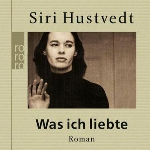 Anne Findeisen - Siri Hustvedt - Was ich liebte