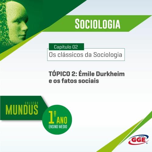 PAP GGE | Mundus do 1º ano: Émilie Durkheim e os fatos sociais (Sociologia - Cap. 2 - Tópico 2)