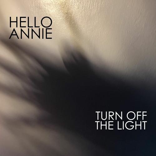 Hello Annie - Turn off the light (single)