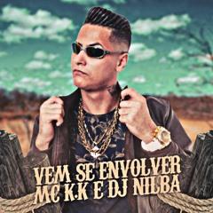 MC K.K E DJ NILBA - VEM SE ENVOLVER, OU NÃO TE QUERO MAIS (PISEIRO ROMÂNTICO) 2021