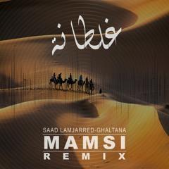 Saad Lamjarred - Ghaltana (Dj Mamsi Remix)
