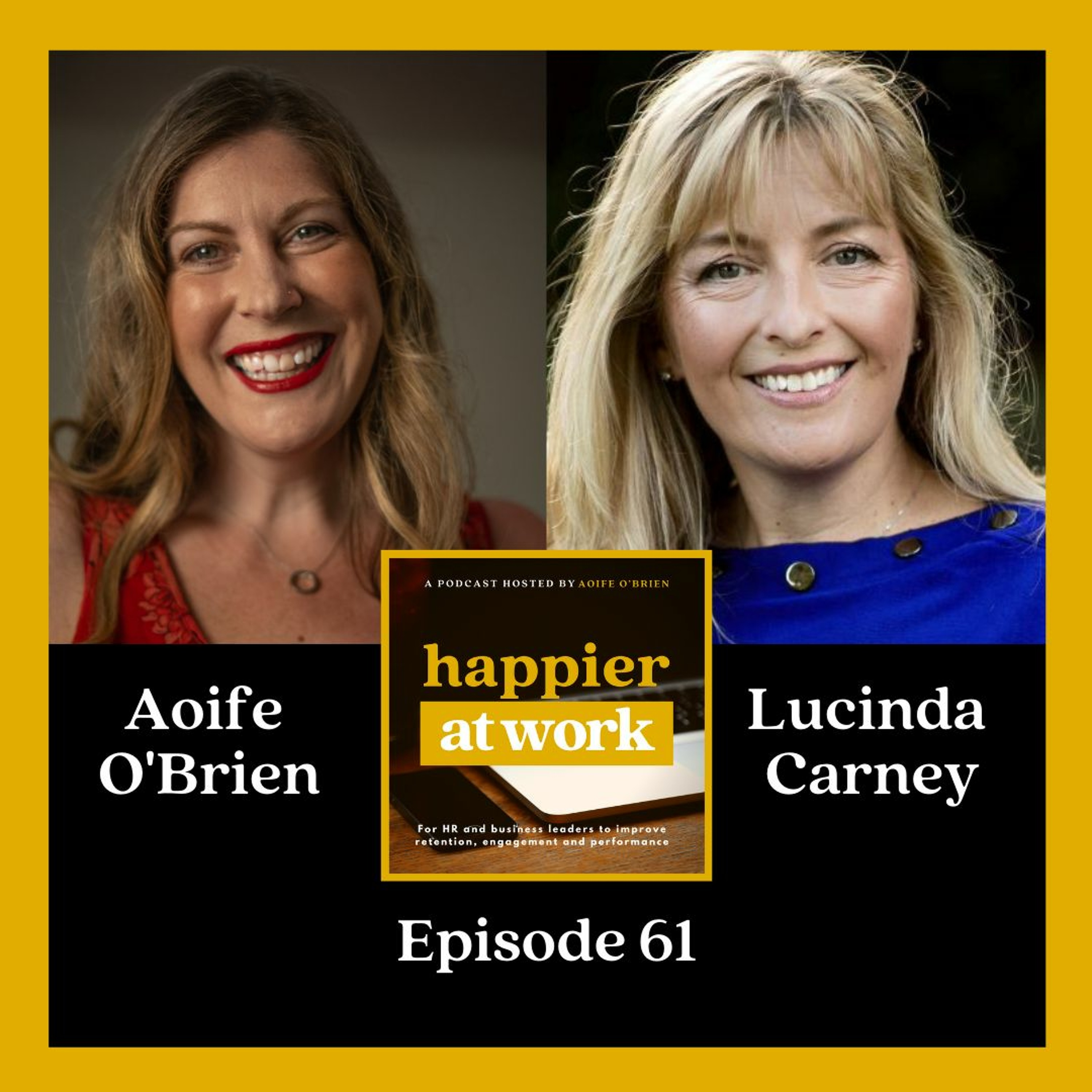 61: Leading effectively through change with Lucinda Carney.