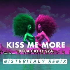 Kiss Me More - Doja Cat (feat. SZA) {MisterItaly DJ Remix}
