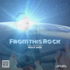 From This Rock - a song about trusting the Holy Spirit by Royce Hood