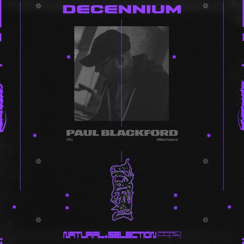 DECENNIUM - Paul Blackford (CPU, Militant Science)