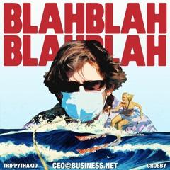 blah blah blah blah (feat. trippythakid & crosby)