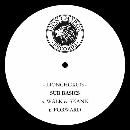 "Sub Basics - Walk & Skank / Forward (Forthcoming Lion Charge 10"")"