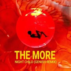 The More - Night Child (Genish Remix)