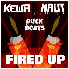 KEWA X NAUT X DUCK BEATS - FIRED UP