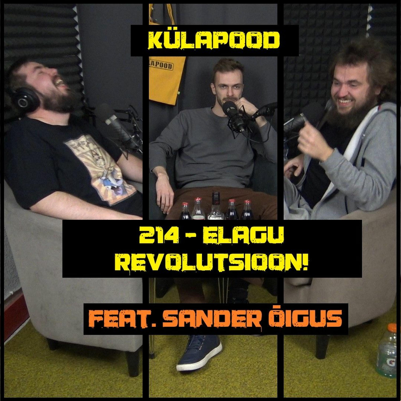 #214 – Elagu Revolutsioon! feat. Sander Õigus