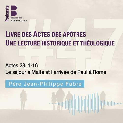 Ac 28, 1 - 16 Le séjour à Malte et l'arrivée de Paul à Rome