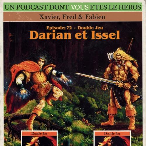 PDVELH 72: Double Jeu, Darian et Issel