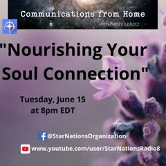 Communications from Home: Nourishing Your Soul Connection (Episode 17)