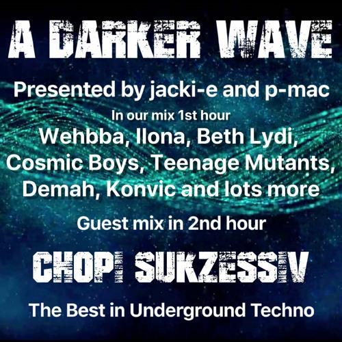 #266 A Darker Wave 21-03-2020 with guest mix 2nd hr Chopi Sukzessiv