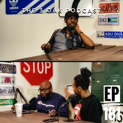 """Ep. 181 """"Entry Level Bullying"""" - The 3 Oak Podcast"""
