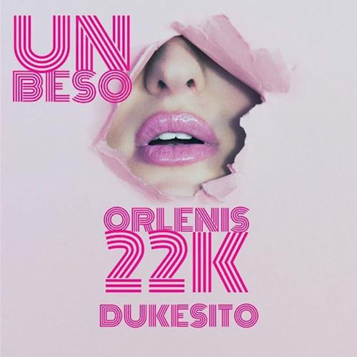 Orlenis 22k - UN BESO (Ft Dukesito) DJ ROWA