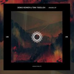 Denis keiner & Toni Toedlich - Anubis (Original Mix)