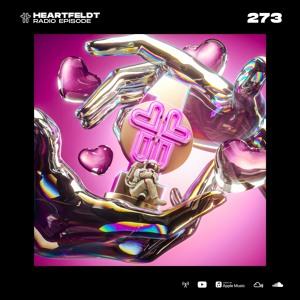 Sam Feldt - Heartfeldt Radio #273 [One Year Anniversary Edition]