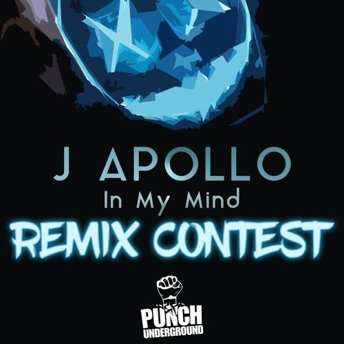 """J Apollo - """"In My Mind"""" Remix Contest by Punch Underground"""