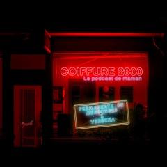 COIFFURE 2000 / épisode 2.1 - invités: Mensonges + Verbena (Chineurs de Lyon)