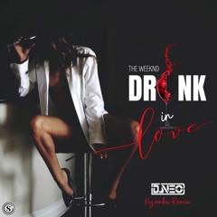 DJ NEO - THE WEEKND - Drunk in love Kizomba Remix