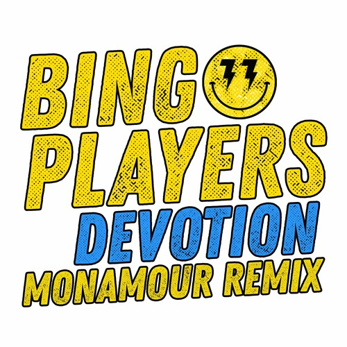 Bingo Players - Devotion (Monamour Remix)[Free Download]