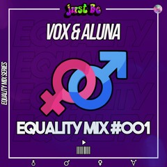 EQUALITY MIX 001 - ALUNA B2B VOX