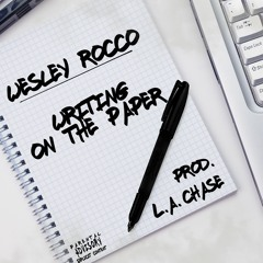 Writing On The Paper [Prod. L.A. Chase]