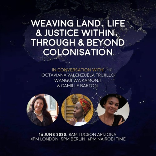 Weaving Land, Life And Justice Within, Through And Beyond Colonisation