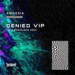 Amnesia - Denied VIP (Free Download)