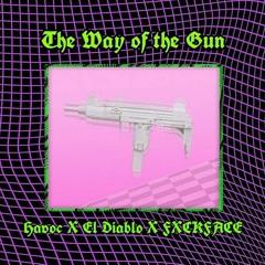 The Way of the Gun (Havoc X El Diablo X FXCKFACE) [PROD. T2]