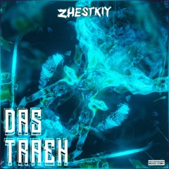 ZHESTKIY - DAS TRAEH