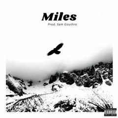 Miles (Prod. Sam Gouthro)