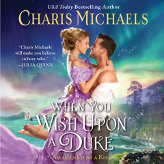WHEN YOU WISH UPON A DUKE by Charis Michaels